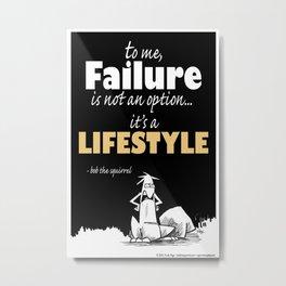 Inspirational failure Metal Print