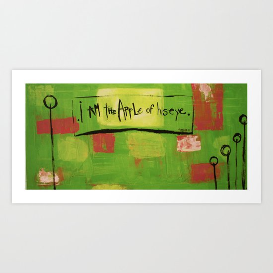 I am the apple of his eye Art Print