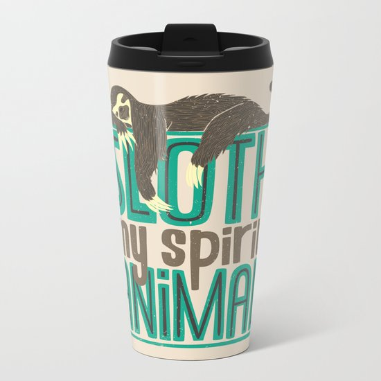 Sloth Is My Spirit Animal Metal Travel Mug
