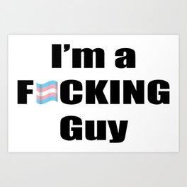 I'm a guy Art Print