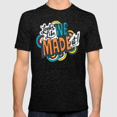 Looks Like We Made It! SMALL Tri-Black Mens Fitted Tee