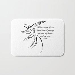 The Moment I First Heard Love I Gave Up My Soul Rumi Quote Bath Mat