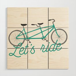 Let's Ride Tandem Bicycle - Teal Wood Wall Art