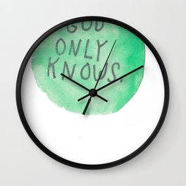 GOD ONLY KNOWS. Wall Clock