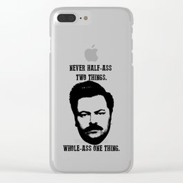 Never half-ass two things Clear iPhone Case