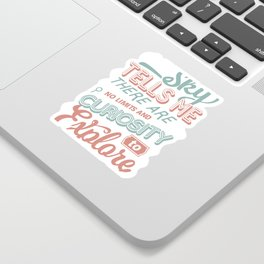 The Sky Tells Me There Are No Limits, Curiosity Tells Me To Explore Sticker