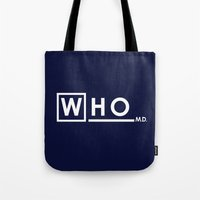 house md Tote Bags featuring WHO MD by Olechka