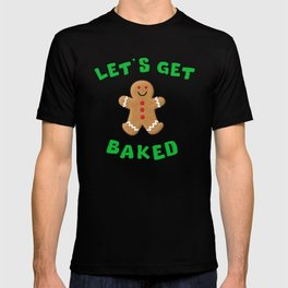 Christmas Gingerbread Let's get baked T-shirt