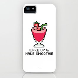Wake Up & Make Smoothie iPhone Case