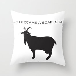 god became a scapegoat Throw Pillow