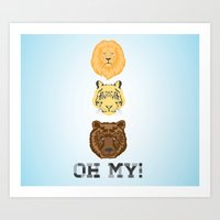 Lions, tigers, and bears. Oh my! Art Print