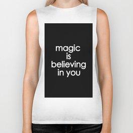 Magic is believing in you Biker Tank
