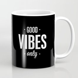 Good Vibes Only Black and White Typography Print Office Decor Wake Up Bedroom Poster Coffee Mug
