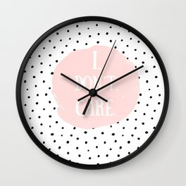 I DON´T CARE! Black Polka dots on white  and pink Typography Wall Clock