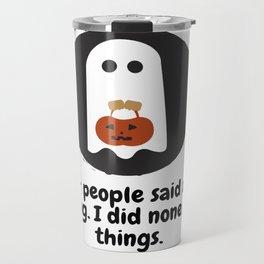 Ghosts Are Innocent!  Travel Mug