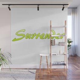Inspiration Words...Surrender Wall Mural