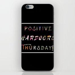 POSITIVE HARDCORE THURSDAY! iPhone Skin