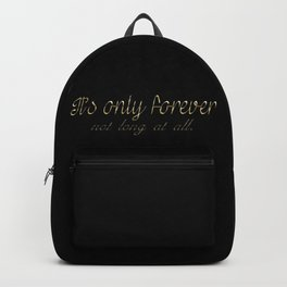 It's Only Forever Backpack