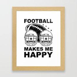 Football Makes Me Happy Football Lover Gift Framed Art Print