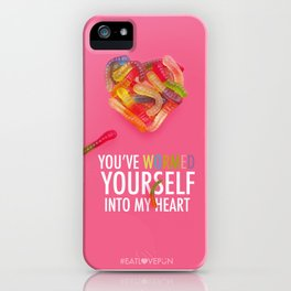 You've Wormed Yourself into my Heart iPhone Case