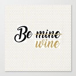 Wine Lovers Unite! Canvas Print