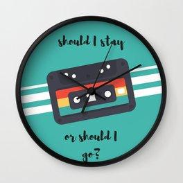 Should I stay or should I go? Wall Clock