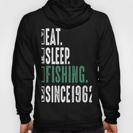 Fisher Eat Sleep Fishing Since 1962 Angler Gift Hoody