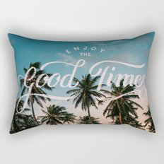 Enjoy the good times Rectangular Pillow