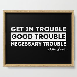 good trouble john lewis quote Serving Tray