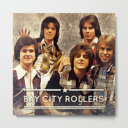 Bay City Rollers Metal Print