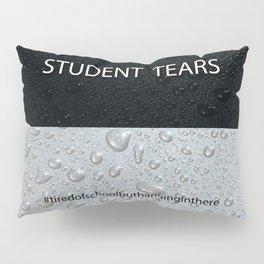 Student Tears Pillow Sham
