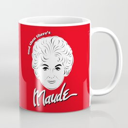 Bea Arthur as Maude Findlay Coffee Mug