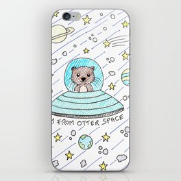I'm from otter space iPhone Skin