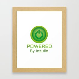 Insulin Funny Sarcastic Diabetes Framed Art Print