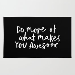 Do More of What Makes You Awesome black-white monochrome typography poster design home wall decor Rug