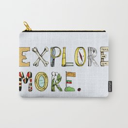 Explore More. Carry-All Pouch