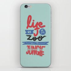 Life Is A Zoo In A Jungle iPhone & iPod Skin