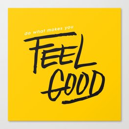Feel Good Canvas Print