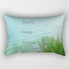 Don't Over Think Rectangular Pillow