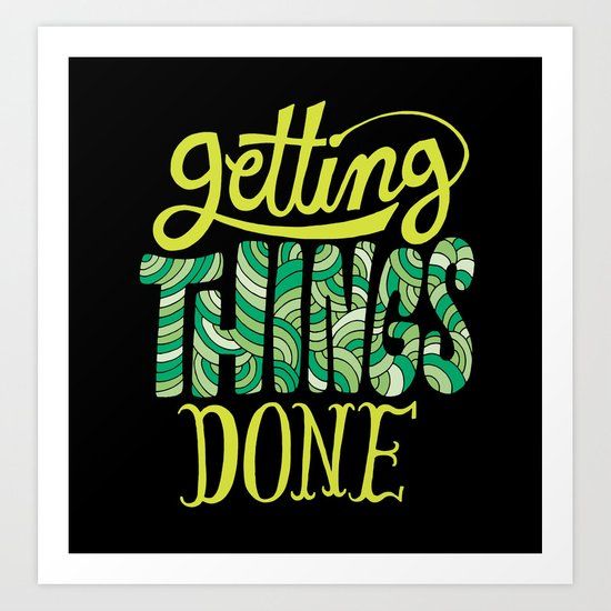 Getting Things Done Art Print