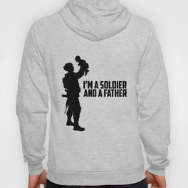 I'm a Soldier And a Father Hoody