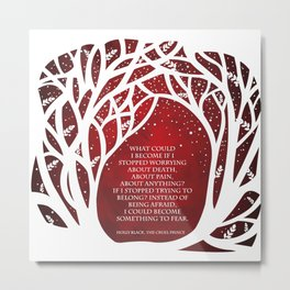 What Could I Become - Cruel Prince Quote Metal Print