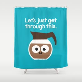 Grounds For Determination Shower Curtain