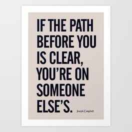 Motivational life quote, Joseph Campbell, path quotes, overcome life's challenges Art Print