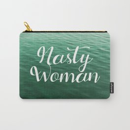 I Am a Nasty Woman Carry-All Pouch