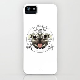 Dog that barks does not bite iPhone Case
