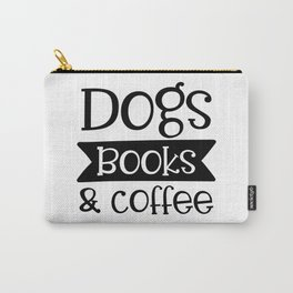 Dogs Books & Coffee Funny Pet Lover Quote Carry-All Pouch