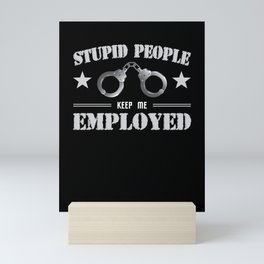Stupid People Corrections Officer Thin Silver Line Mini Art Print