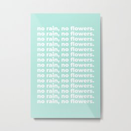 No Rain No Flowers Quote, Life Quotes, Large Printable Photography, Green Wall Art Print Decor Metal Print