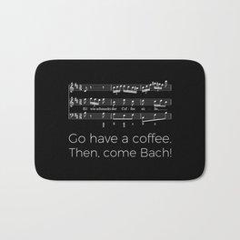 Go have a coffee. Then, come Bach! (black) Bath Mat